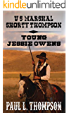 U.S. Marshal Shorty Thompson - Young Jesse Owens: Tales of the Old West Book 13