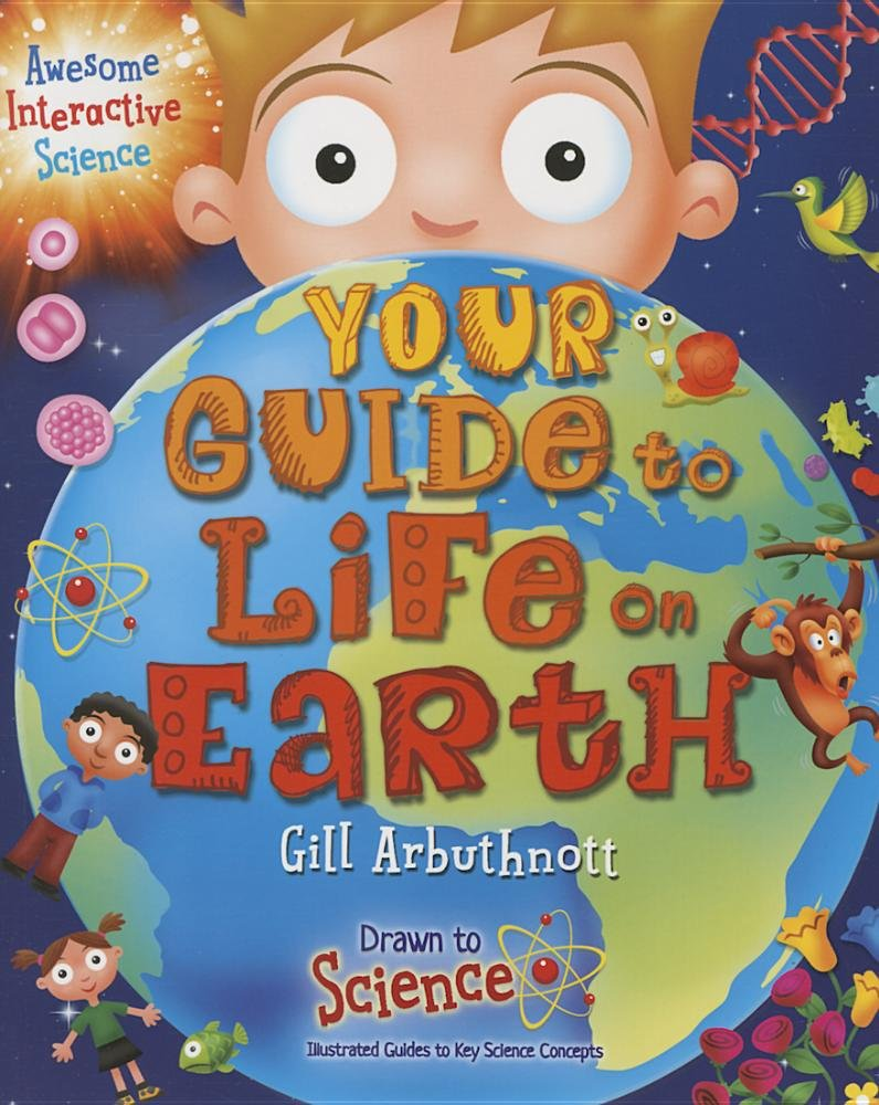 Download Your Guide to Life on Earth (Drawn to Science: Illustrated Guides to Key Science Concepts) pdf epub