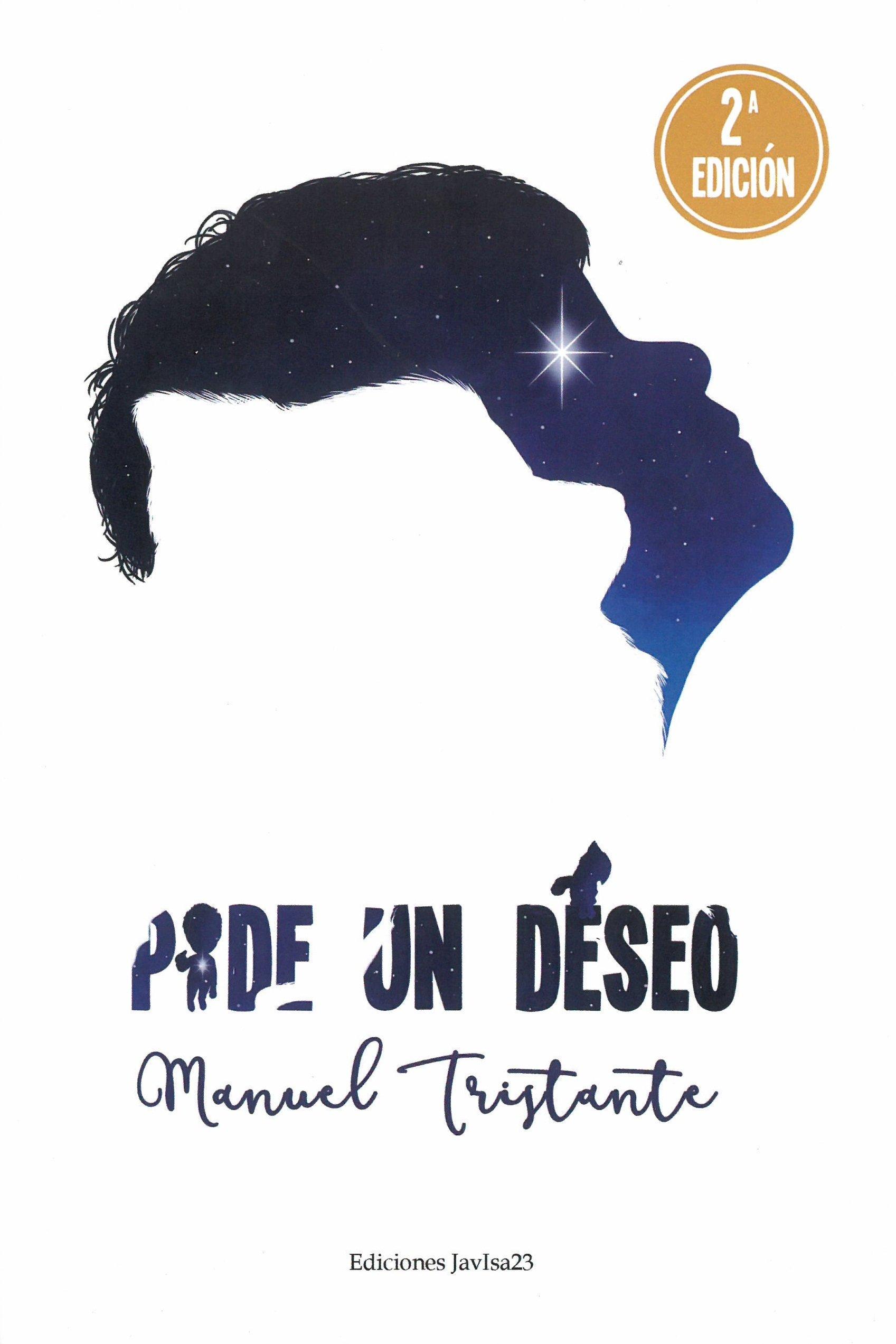 Pide un deseo Tapa dura – 5 mar 2018 Manuel García Tristante Javisa 23 8416887586 Adventure