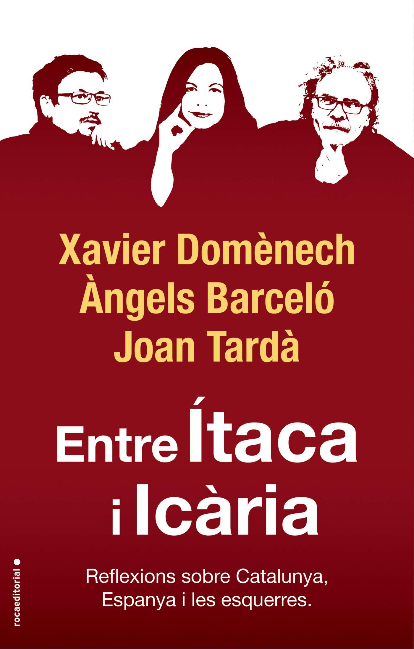 Entre Ítaca i Icària: Reflexions sobre Catalunya, Espanya i les esquerres (No Ficción)
