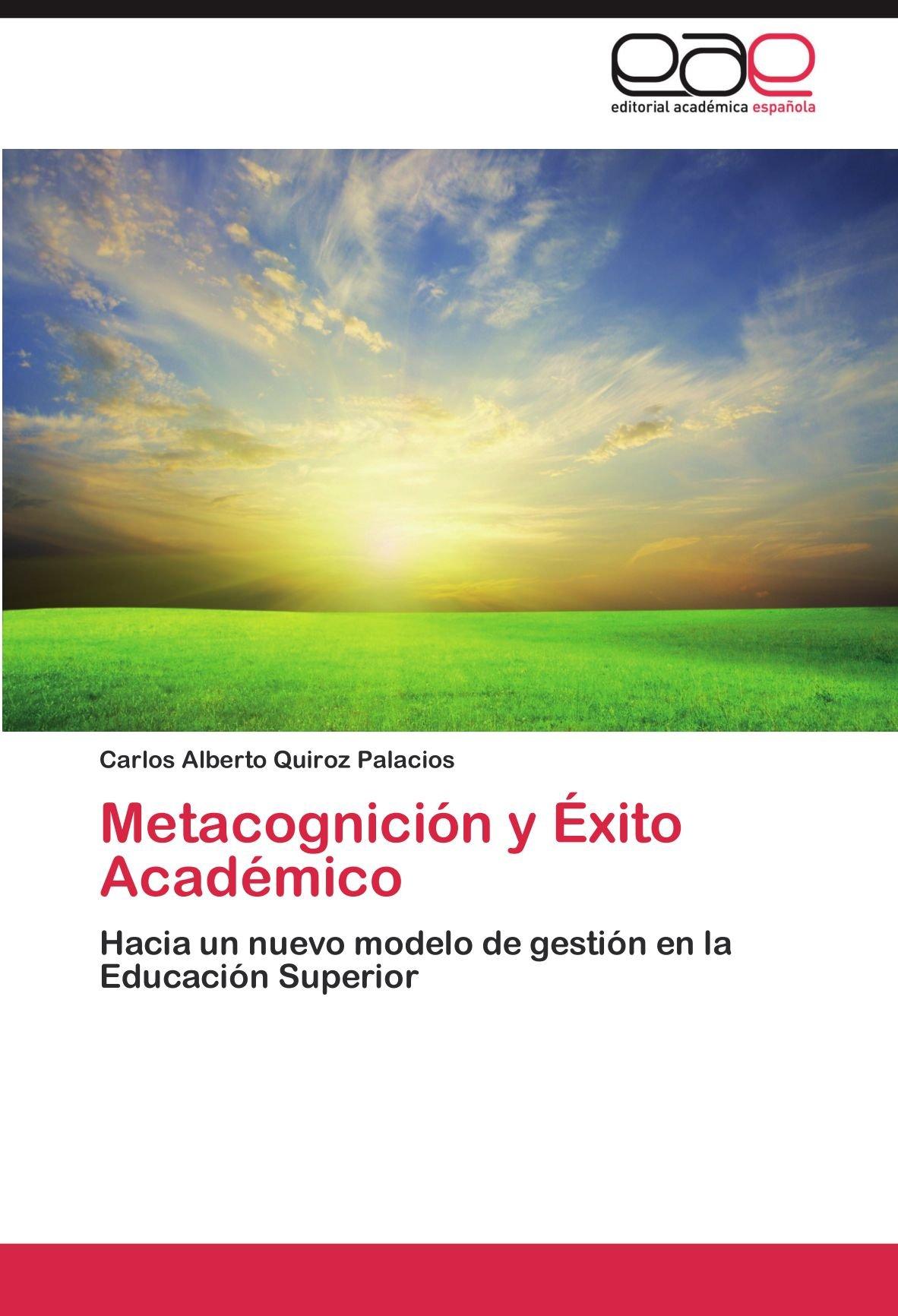 Metacognicion y Exito Academico: Amazon.es: Quiroz Palacios, Carlos Alberto: Libros