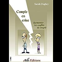 Couple en crise : surmonter les conflits du couple