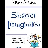 Educación imaginativa: Herramientas cognitivas para el aula (Educación Hoy nº 214)