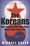 The Koreans: Who They Are, What They Want, Where Their Future Lies (English Edition)