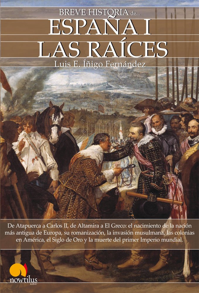 Breve historia de España I: Las Raices: 1: Amazon.es: Luis E ...