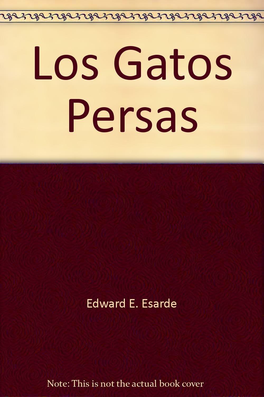 Los Gatos Persas Paperback – 2000