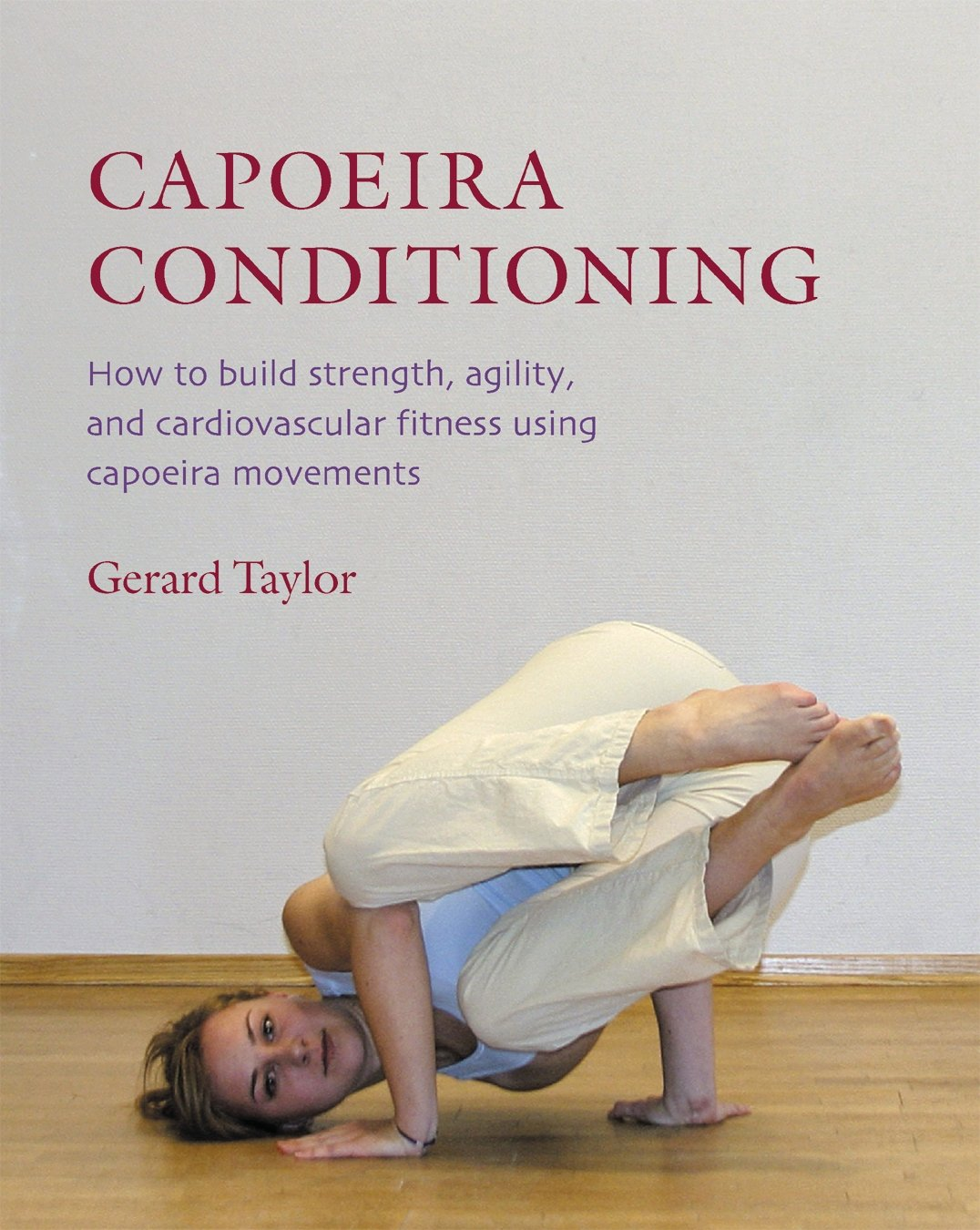 capoeira-conditioning-how-to-build-strength-agility-and-cardiovascular-fitness-using-capoeira-movements