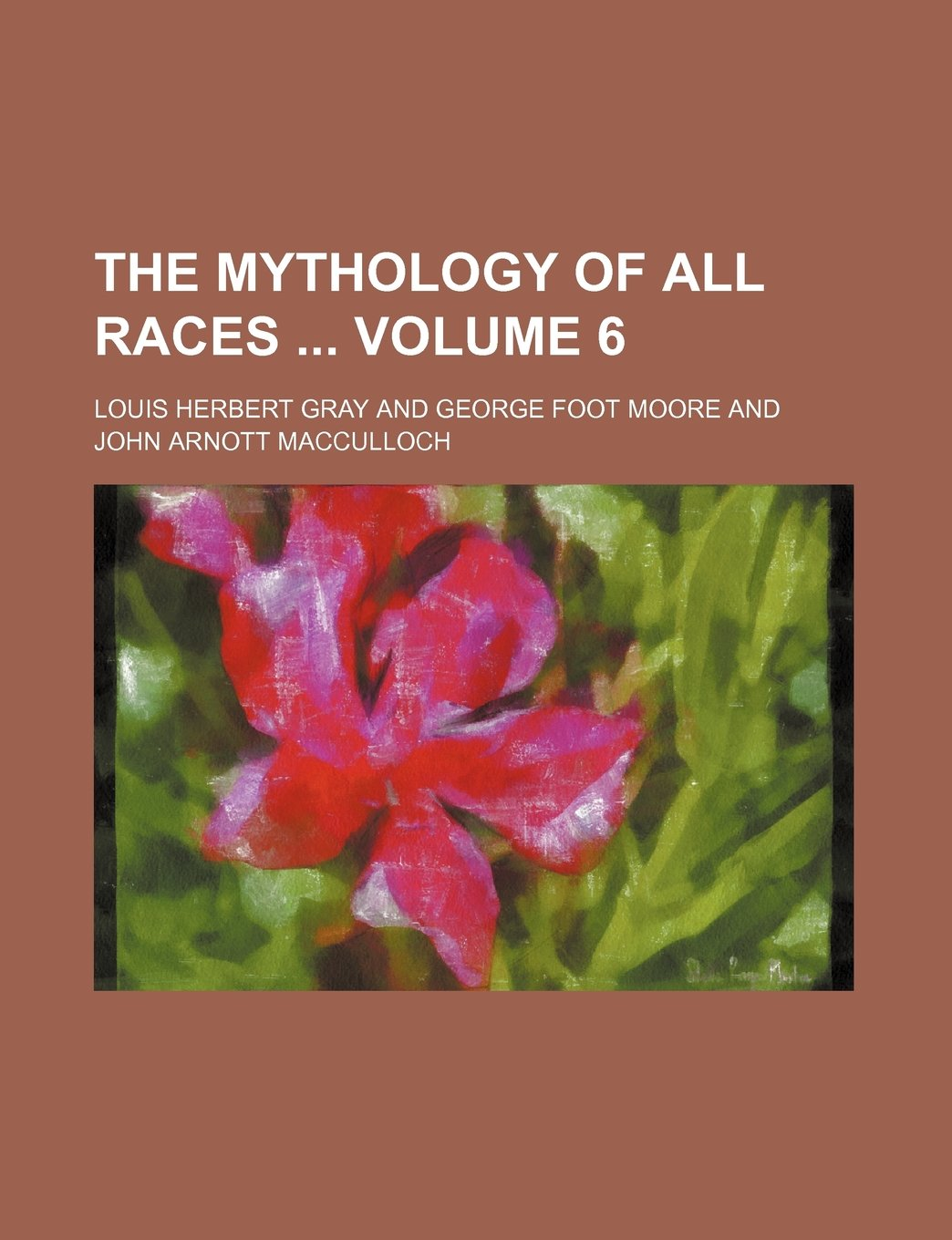 Read Online The Mythology of all races  Volume 6 PDF