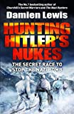 Hunting Hitler's Nukes: The Secret Mission to Sabotage Hitler's Deadliest Weapon