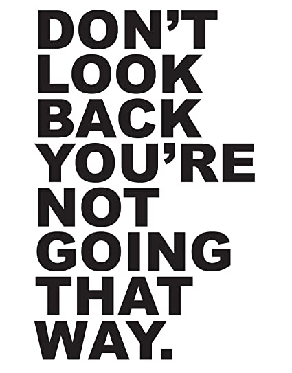 Motivational Quotes Vinyl Wall Decal Dont Look Back Youre Not