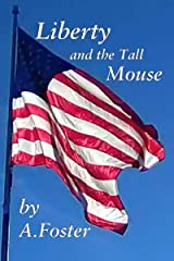 Liberty and the Tall Mouse Kindle Edition