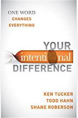 Your Intentional Difference: One Word Changes Everything Kindle Edition