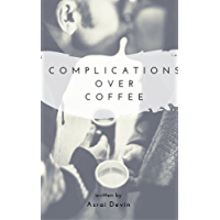 Complications Over Coffee (Up In Flames Book 3)
