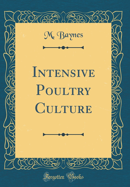 Download Intensive Poultry Culture (Classic Reprint) PDF