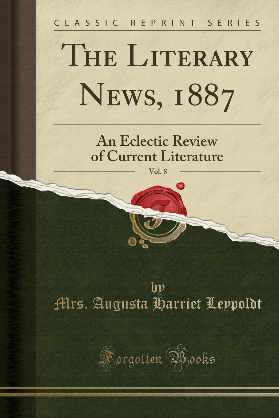Read Online The Literary News, 1887, Vol. 8: An Eclectic Review of Current Literature (Classic Reprint) PDF