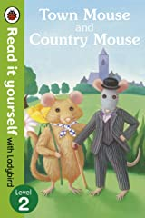 Town Mouse and Country Mouse - Read it yourself with Ladybird: Level 2 Kindle Edition
