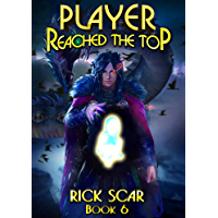 Player Reached the Top. LitRPG Series. Book VI (English Edition)