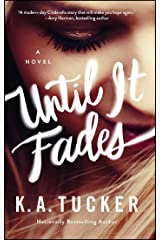 Until It Fades: A Novel Kindle Edition