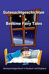 Gutenachtgeschichten. Bedtime Fairy Tales. Zweisprachiges Buch in Deutsch und Englisch: Bilingual Book in German and English (German - English Edition) (German Edition) Kindle Edition