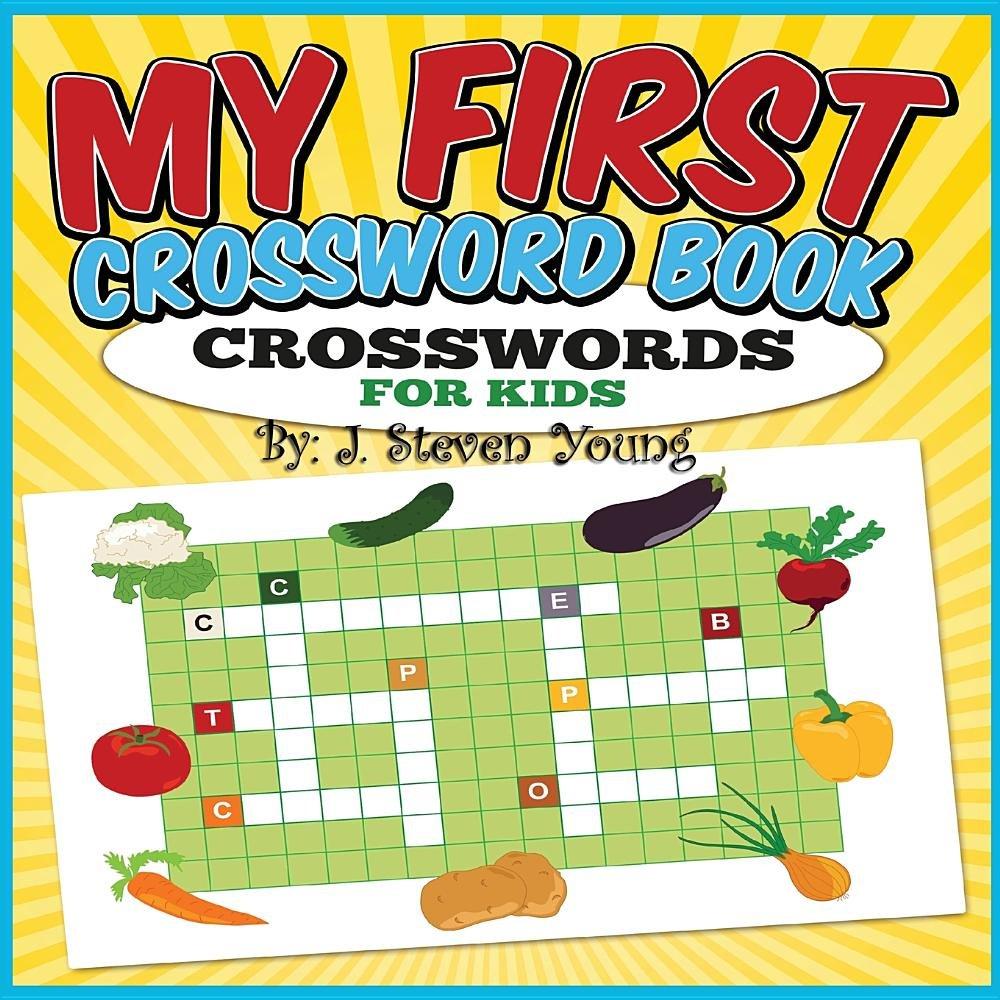 My First Crossword Book Crosswords For Kids J Steven Young