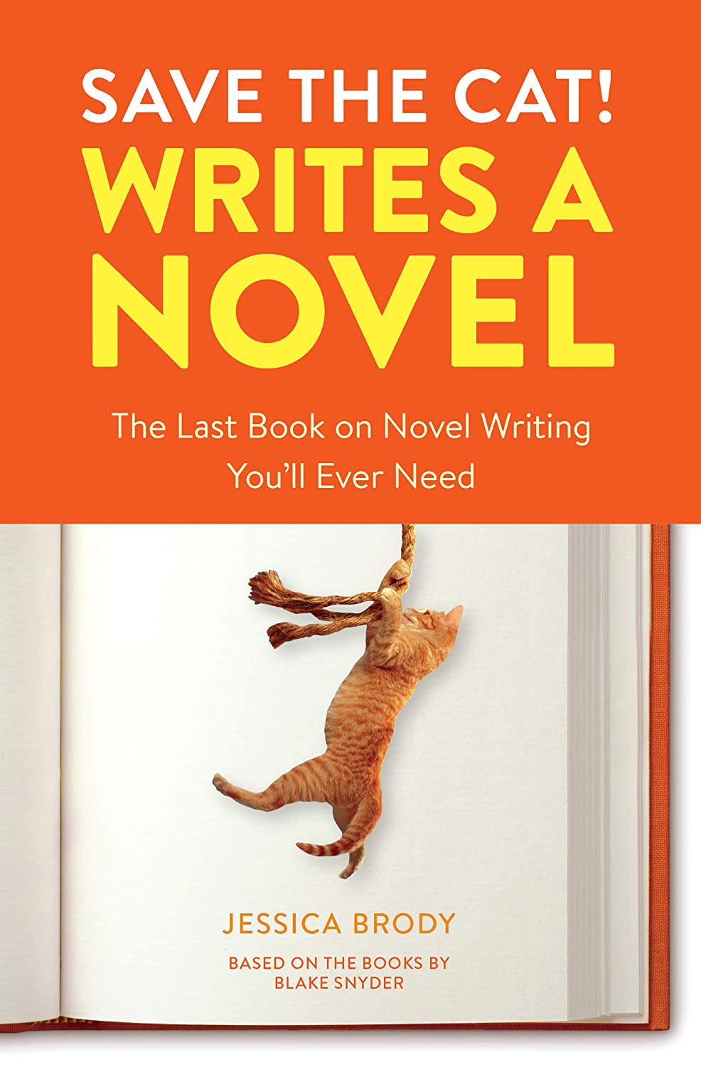 Save the Cat! Writes a Novel: The Last Book On Novel Writing You ...