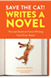 Save the Cat! Writes a Novel: The Last Book On Novel Writing You'll Ever Need (English Edition)