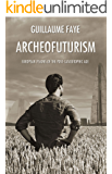Archeofuturism: European Visions of the Post-Catastrophic Age (English Edition)