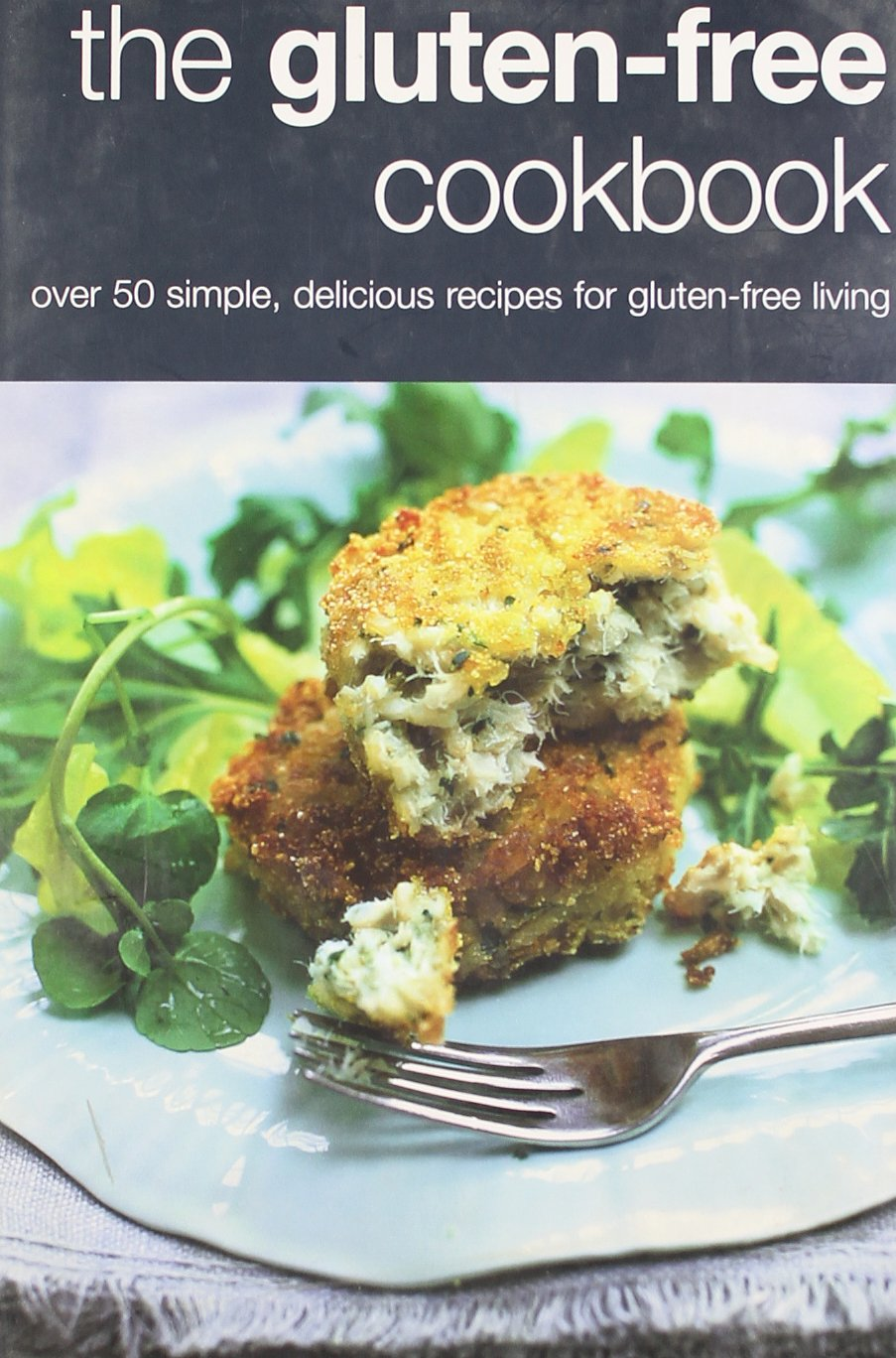 The Gluten-Free Cookbook: Over 50 Simple, Delicious Recipes for Gluten-free Living PDF