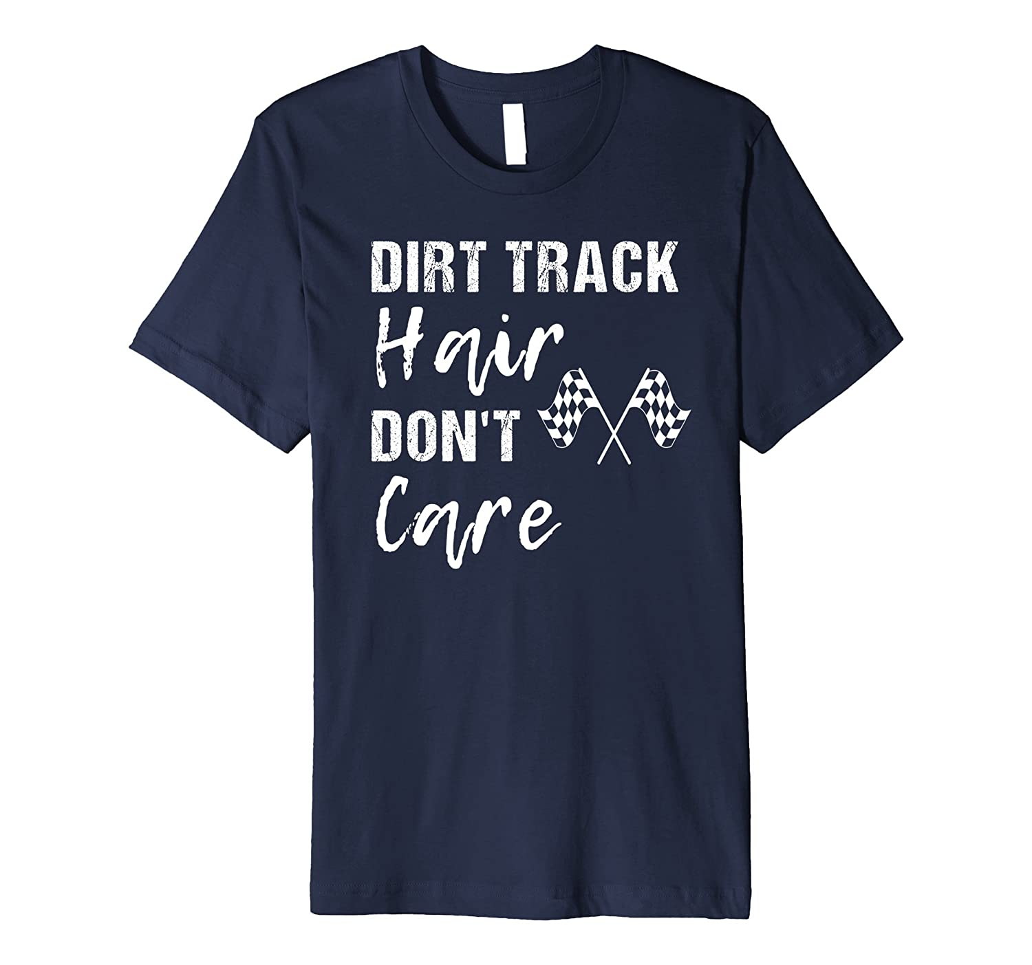 Dirt Track Hair Don't Care Funny T Shirt