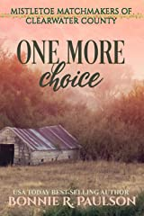 One More Choice: a sweet western romance (Mistletoe Matchmakers of Clearwater County Book 3) Kindle Edition