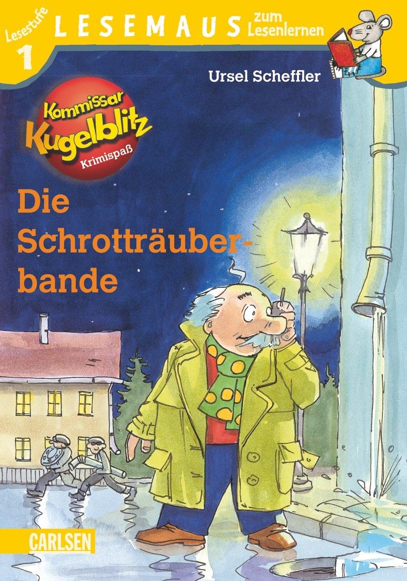 LESEMAUS zum Lesenlernen Stufe 1: Kommissar Kugelblitz: Die Schrotträuberbande