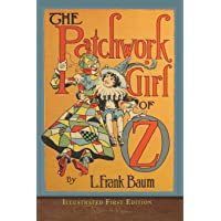 The Patchwork Girl of Oz: Illustrated First Edition