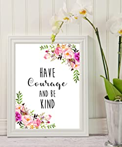 Wall Art - Have Courage and Be Kind - mom Gifts - Teacher Gifts Printable Quote - Motivational Print - Wall Decor - Home Decor - College Dorm Room Decorations - Living Room Decor