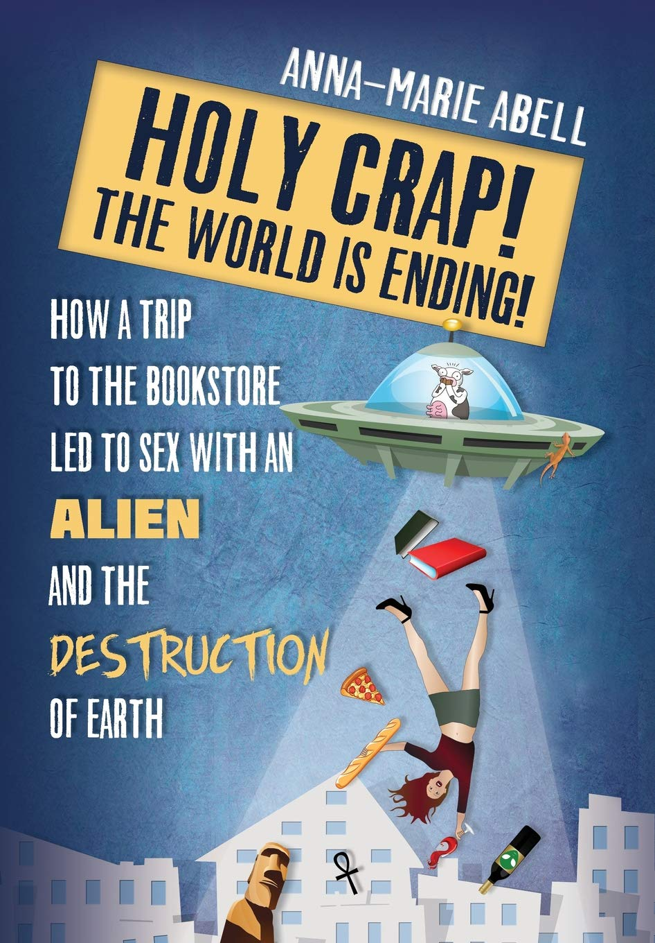 Holy Crap! The World is Ending!: How a Trip to the Bookstore ...