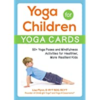 Yoga for Children--Yoga Cards: 50+ Yoga Poses and Mindfulness Activities for Healthier...