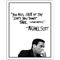 Michael Scott Motivational Quote Poster - You Miss 100% Of The Shots You Dont Take Wayne Gretzky Quote - 11x14 UNFRAMED…