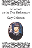 Reflections on the True Shakespeare (Neues Shake-speare Journal, special editions Book 6)