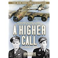 A Higher Call: An Incredible True Story of Combat and Chivalry in the War-Torn Skies of WWII: Library Edition