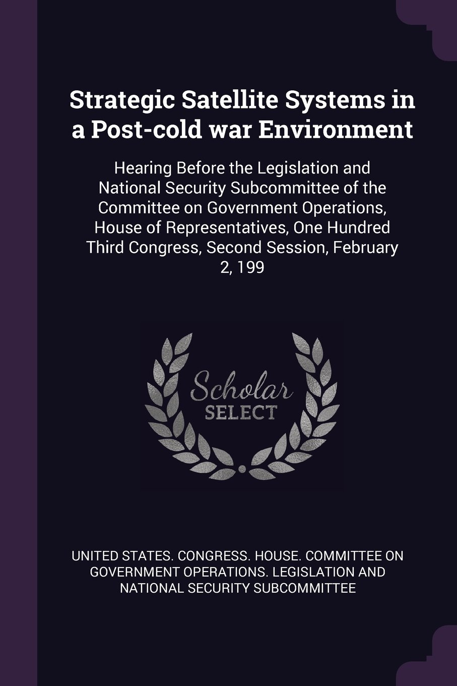 Strategic Satellite Systems in a Post-cold war Environment: Hearing Before the Legislation and National Security Subcommittee of the Committee on ... Congress, Second Session, February 2, 199 pdf epub