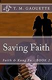 Saving Faith (Faith & Kung Fu Book 2)