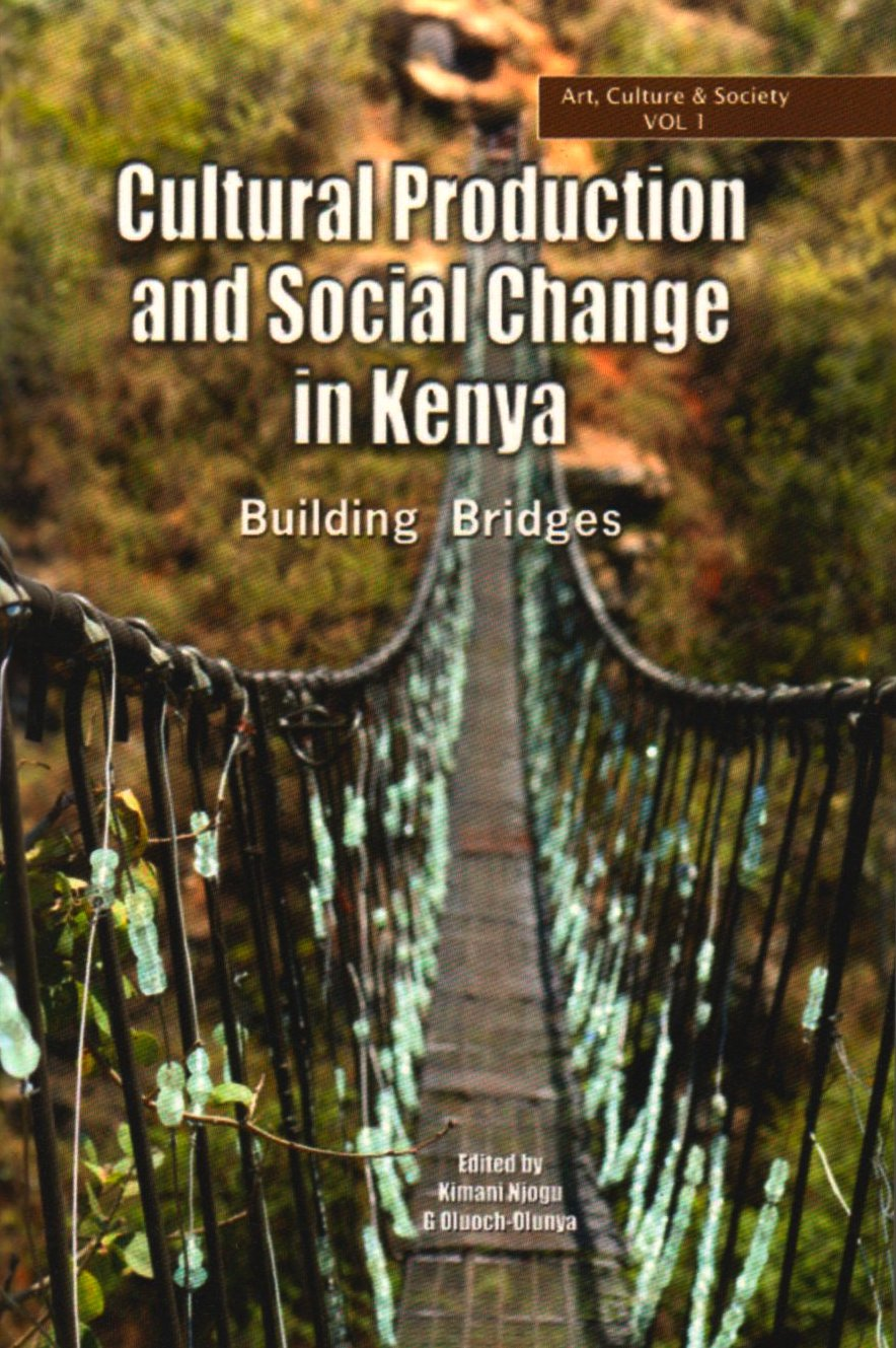 Read Online Cultural Production and Change in Kenya. Building Bridges PDF