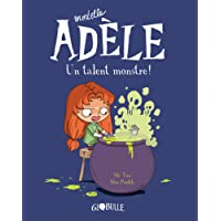 Mortelle Adèle, Tome 06: Un talent monstre !