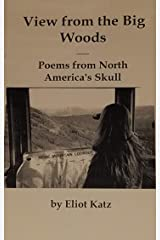 View From The Big Woods - Poems From North America's Skull Paperback