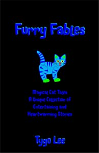 Furry Fables: Magical Cat Tales: A Unique Collection of Entertaining and Heartwarming Stories