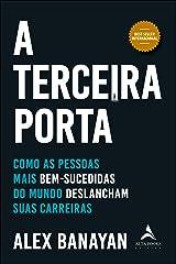 A Terceira Porta - Como as Pessoas Mais Bem-Sucedidas do Mundo Deslancham Suas Carreiras (Em Portugues do Brasil) Paperback