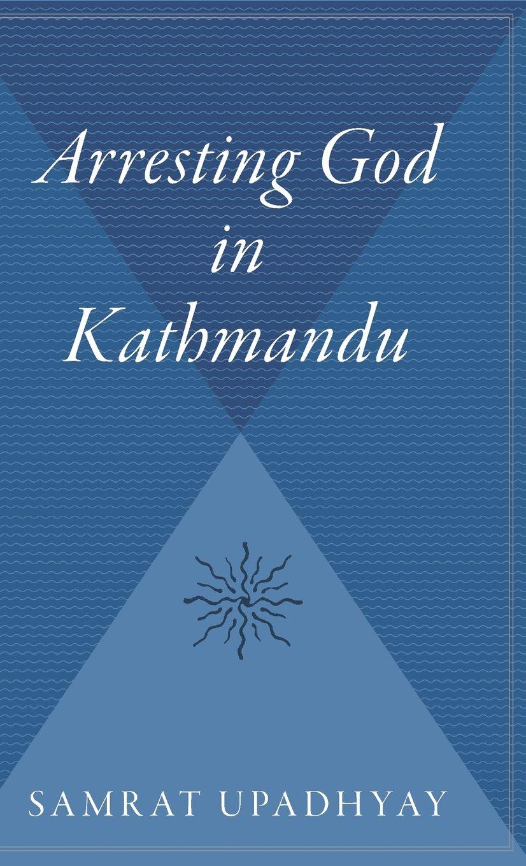 Arresting God in Kathmandu Pa pdf epub