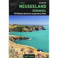 Neuseeland - Südinsel: 50 Highlights abseits der ausgetretenen Pfade