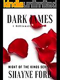 DARK JAMES: A Billionaire Romance (NIGHT OF THE KINGS SERIES Book 2)