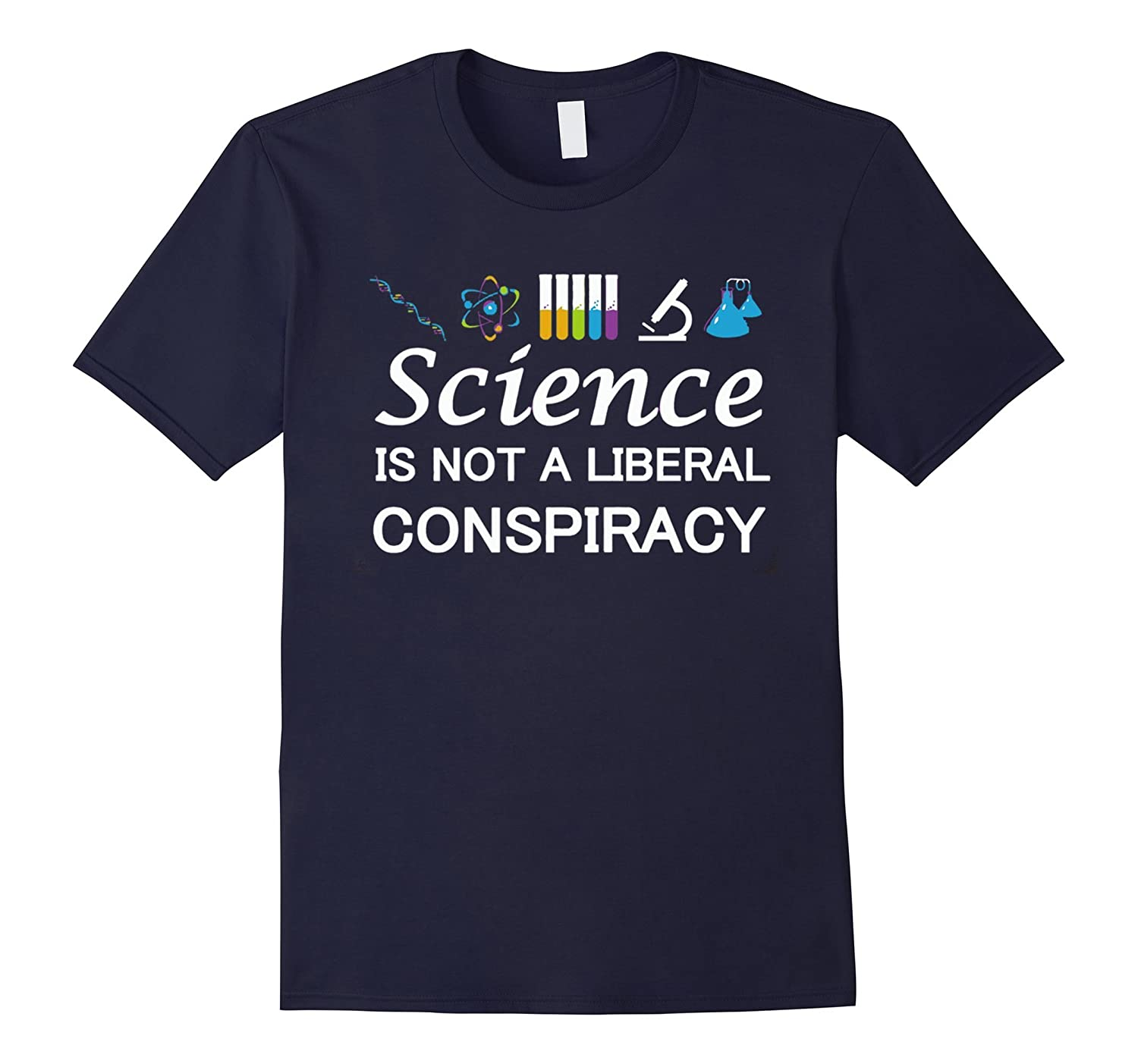 Science Is Not A Liberal Conspiracy Best Gift T-Shirt-RT