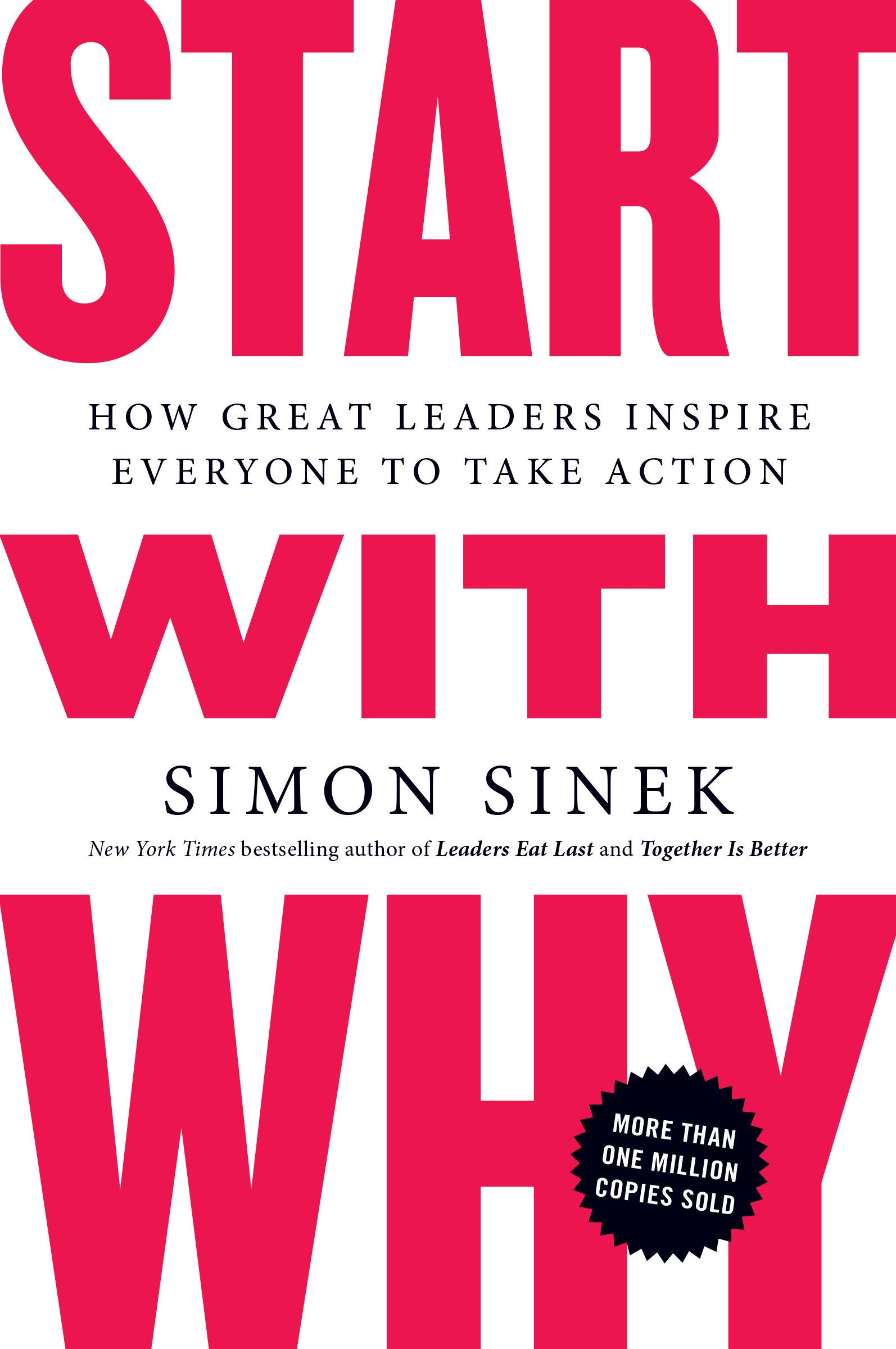 Start with Why: How Great Leaders Inspire Everyone to Take